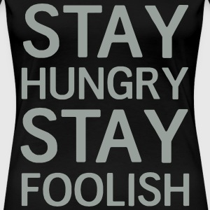 Stay hungry stay foolish Women's T-Shirts - Women's Premium T-Shirt
