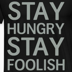 Stay hungry stay foolish T-Shirts