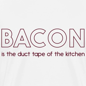Bacon is duct tape of the kitchen T-Shirts - Men's Premium T-Shirt
