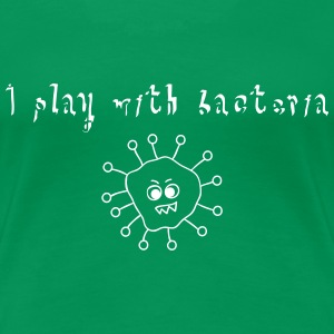 I play with bacteria Women's T-Shirts - Women's Premium T-Shirt