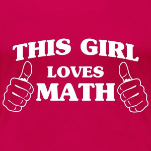 This girl loves math Women's T-Shirts - Women's Premium T-Shirt