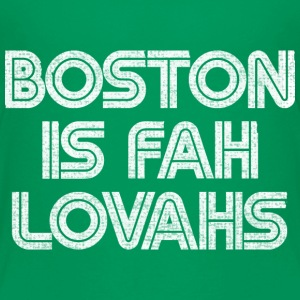 Boston is for Lovahs Baby & Toddler Shirts - Toddler Premium T-Shirt