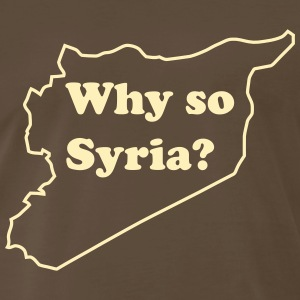 Why so Syria? T-Shirts - Men's Premium T-Shirt