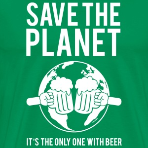 Save the planet, it's the only one with beer T-Shirts - Men's Premium T-Shirt