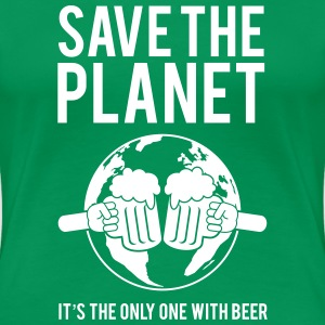 Save the planet, it's the only one with beer Women's T-Shirts - Women's Premium T-Shirt