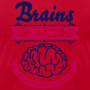 Brains are awesome - I wish everybody had one T-Shirts - Men's T-Shirt by American Apparel