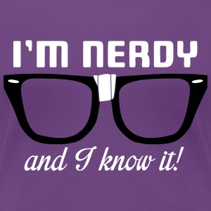 I'm nerdy and I know it! Women's T-Shirts - Women's Premium T-Shirt