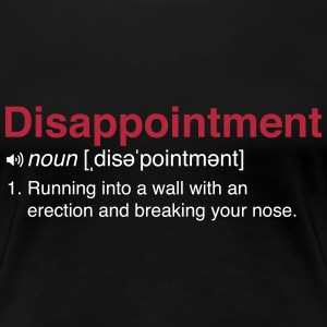 Disappointment Definition Women's T-Shirts - Women's Premium T-Shirt