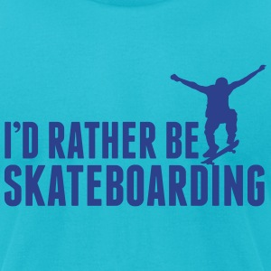 I'd rather be skateboarding T-Shirts - Men's T-Shirt by American Apparel