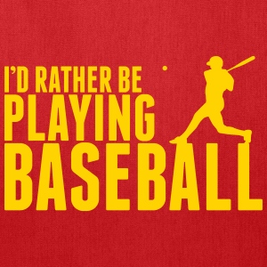 I'd rather be playing Baseball Bags & backpacks - Tote Bag