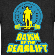 Design ~ Dawn of The Deadlift Tee