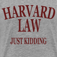 Design ~ Harvard Law Just Kidding Premium T Shirt