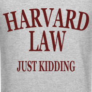 Design ~ Harvard Law Just Kidding Crewneck Sweatshirt