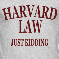Design ~ Harvard Law Just Kidding Long Sleeve Shirt