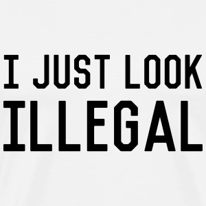 I just look illegal T-Shirts - Men's Premium T-Shirt