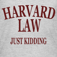 Design ~ Harvard Law Just Kidding Womens Girls Long Sleeve Shirt