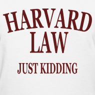 Design ~ Harvard Law Just Kidding Womens Girls T Shirt