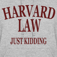 Design ~ Harvard Law Just Kidding Womens Girls Hoodie Hooded Sweatshirt