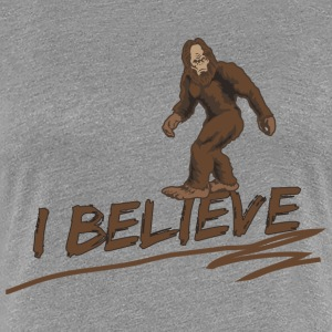 I believe in bigfoot Women's T-Shirts - Women's Premium T-Shirt