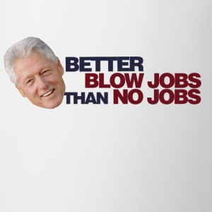 Better Blow jobs than no jobs - Coffee/Tea Mug
