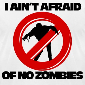 Not afraid of Zombies - Men's T-Shirt by American Apparel