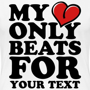 My heart only beats for Women's T-Shirts - Women's Premium T-Shirt