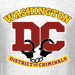 Washington DC - the District of Criminals T-Shirts - Men's T-Shirt