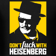 Design ~ Breaking Bad: Don't fuck with Heisenberg 2