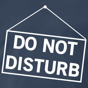 Do not disturb sign T-Shirts - Men's Premium T-Shirt