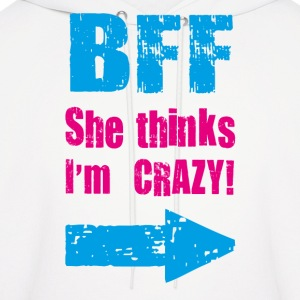 she thinks i am crazy Hoodies - Men's Hoodie