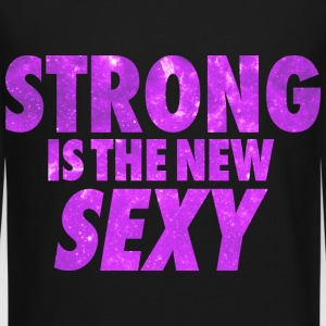 Strong Is The New Sexy Long Sleeve Shirts - Crewneck Sweatshirt