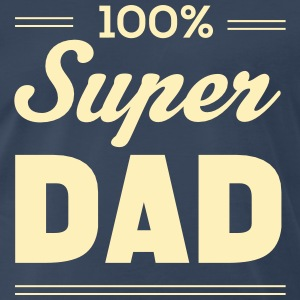 100% Super Dad T-Shirts - Men's Premium T-Shirt