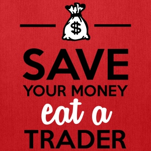 Money & Trader - Save your money eat a Trader Bags & backpacks - Tote Bag