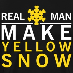 Real man make yellow snow T-Shirts