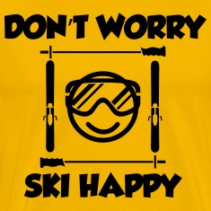Don't worry, ski happy T-Shirts