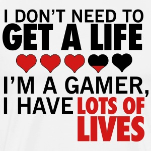 I don't need to get a life, a gamer has lots  T-Shirts - Men's Premium T-Shirt