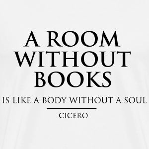 A room without books is like a body without a soul T-Shirts - Men's Premium T-Shirt