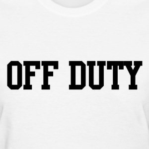Off duty Women's T-Shirts - Women's T-Shirt