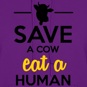 People & Pets - Save a cow eat a human Hoodies - Women's Hoodie