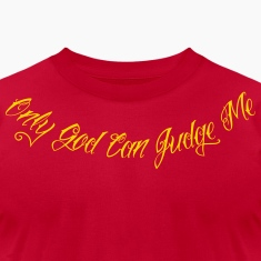 Only God Can Judge Me 2 T-Shirts