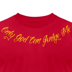 Only God Can Judge Me 2 T-Shirts - Men's T-Shirt by American Apparel