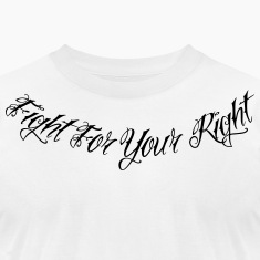 Fight For Your Right 2 T-Shirts