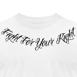 Fight For Your Right 2 T-Shirts - Men's T-Shirt by American Apparel