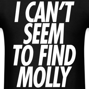 I CANT SEEM TO FIND MOLLY T-Shirts - Men's T-Shirt