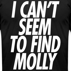 I CANT SEEM TO FIND MOLLY T-Shirts - Men's T-Shirt by American Apparel