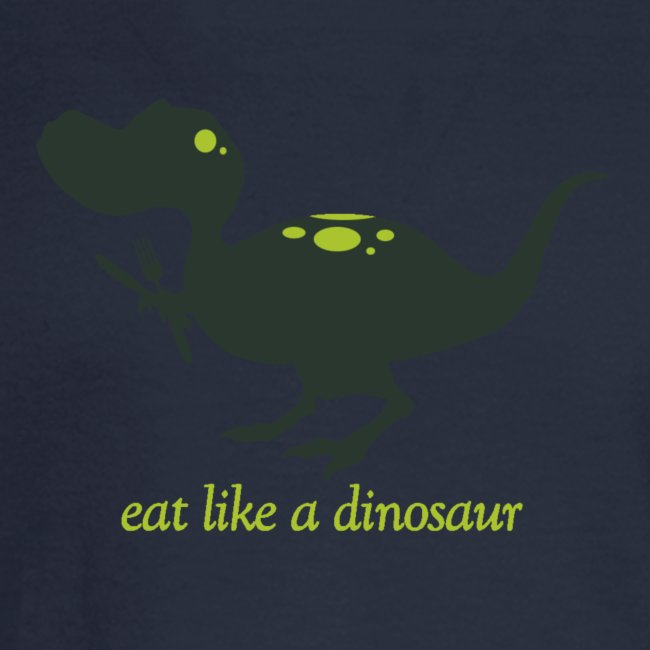 Eat Like a Dinosaur - Men's Tee