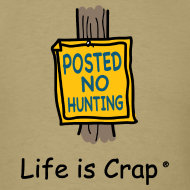 Design ~ No Hunting Sign - Life is Crap Mens Standard T-shirt