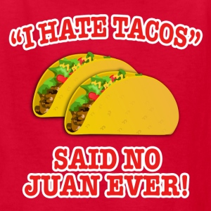 I Hate Tacos... Kids' Shirts - Kids' T-Shirt