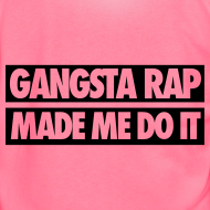 Design ~ Gangsta Rap Made Me Do It Zip Hoodies & Jackets