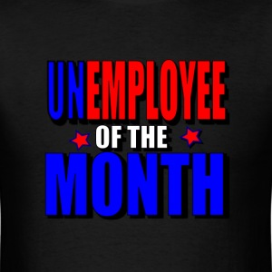 unemployee of the month T-Shirts - Men's T-Shirt
